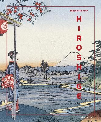 Hiroshige by Matthi Forrer