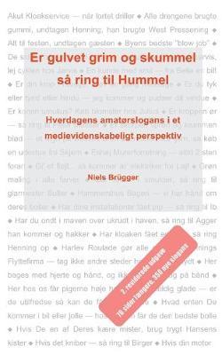 Er gulvet grim og skummel, sa ring til Hummel: Hverdagens amatorslogans i et medievidenskabeligt perspektiv by Niels Brugger