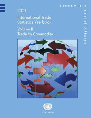 International trade statistics yearbook 2011 by United Nations: Department of Economic and Social Affairs: Statistics Division