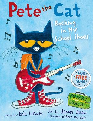 Pete the Cat Rocking in My School Shoes by Eric Litwin