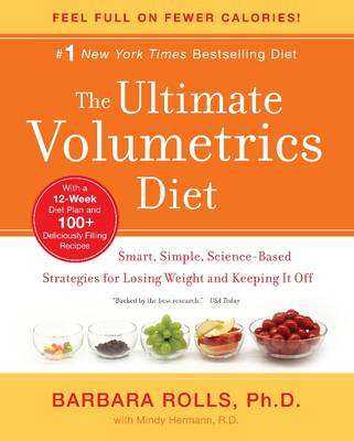 The Ultimate Volumetrics Diet by Barbara Rolls, PhD
