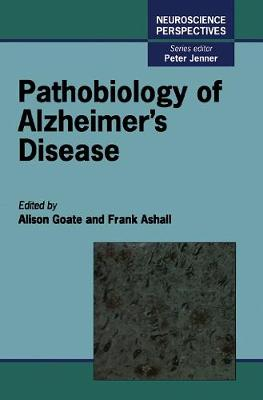 Pathobiology of Alzheimer's Disease by Frank Ashall
