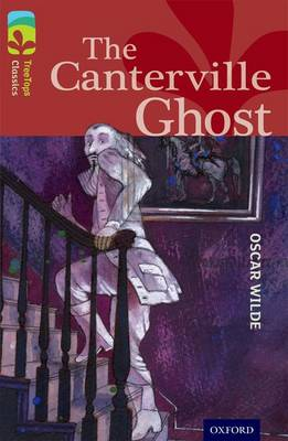 Oxford Reading Tree TreeTops Classics: Level 15: The Canterville Ghost by Oscar Wilde