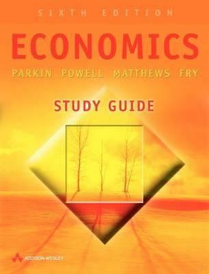 Economics Study Guide by Michael Parkin