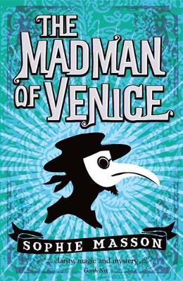 Madman of Venice by Sophie Masson