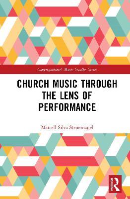 Church Music Through the Lens of Performance book