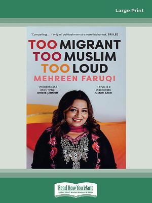 Too Migrant, Too Muslim, Too Loud: Source missing by Mehreen Faruqi