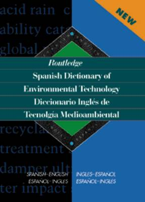 Routledge Spanish Dictionary of Environmental Technology Diccionario Ingles De Tecnologia Medioambiental book
