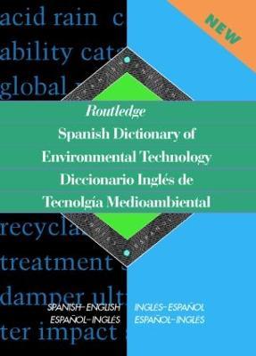 Routledge Spanish Dictionary of Environmental Technology Diccionario Ingles De Tecnologia Medioambiental by Miguel A. Gaspar Paricio