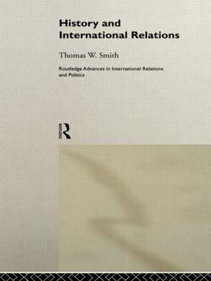 History and International Relations by Thomas W. Smith