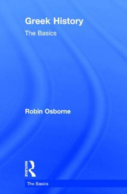 Greek History: The Basics by Robin Osborne