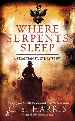 Where Serpents Sleep by C S Harris