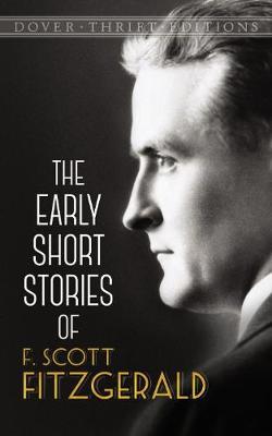 The Early Short Stories of F. Scott Fitzgerald by F. Scott Fitzgerald