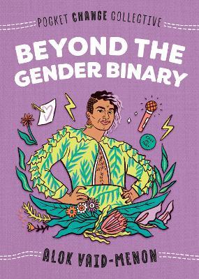 Beyond the Gender Binary by Alok Vaid-Menon