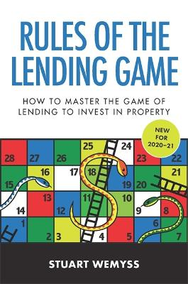 Rules of the Lending Game: How to master the game of lending to invest in property by Stuart Wemyss