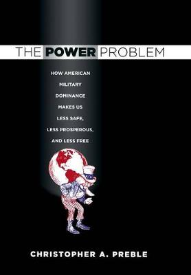 The Power Problem by Christopher A. Preble