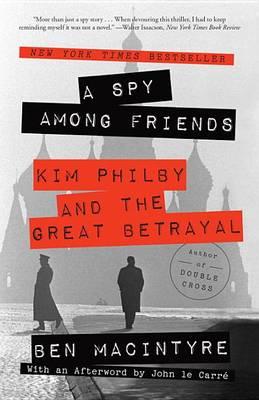 Spy Among Friends by Ben Macintyre
