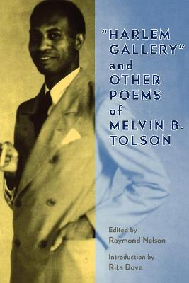 Harlem Gallery and Other Poems of Melvin B.Tolson by Melvin B. Tolson