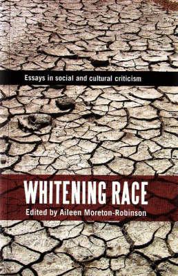 Whitening Race by Aileen Moreton-Robinson