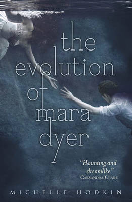 Evolution of Mara Dyer by Michelle Hodkin