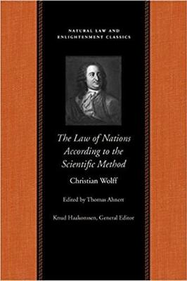 The Law of Nations Treated According to the Scientific Method by Christian Wolff