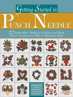 Getting Started in Punch Needle by Editors at Landauer Publishing