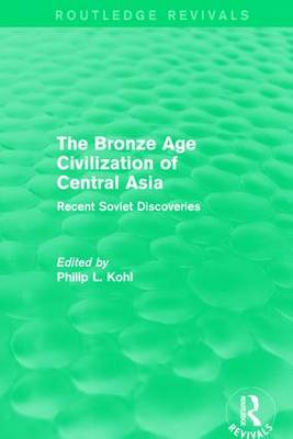 The Bronze Age Civilization of Central Asia: Recent Soviet Discoveries book