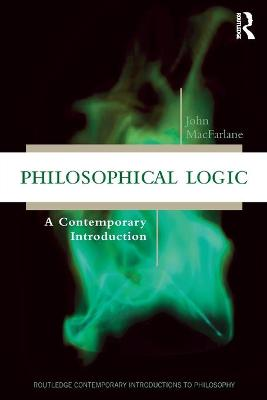 Philosophical Logic: A Contemporary Introduction by John MacFarlane