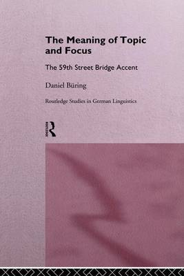 The Meaning of Topic and Focus by Daniel Buring