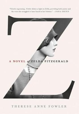 Z by Therese Anne Fowler