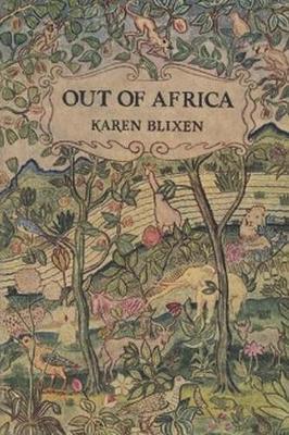 Out of Africa by Isak Dinesen (Karen Blixen)
