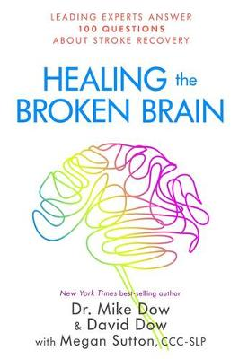 Healing the Broken Brain by Mike Dow