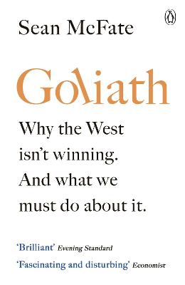 Goliath: Why the West Isn't Winning. And What We Must Do About It. by Sean McFate
