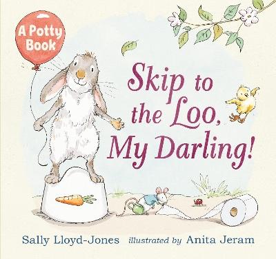 Skip to the Loo, My Darling! by Sally Lloyd-Jones