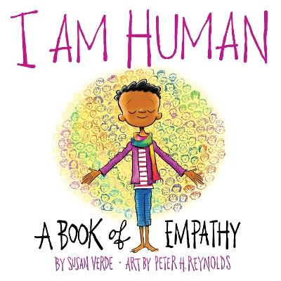 I Am Human: A Book of Empathy book