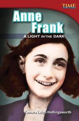 Anne Frank: a Light in the Dark by Tamara Hollingsworth