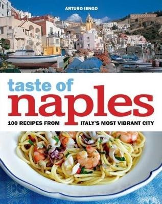 Taste of Naples by Arturo Iengo