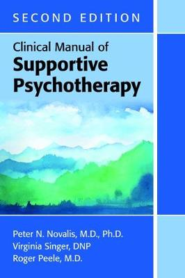 Clinical Manual of Supportive Psychotherapy by Peter N. Novalis