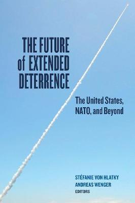 The Future of Extended Deterrence by Stefanie von Hlatky