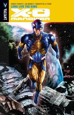 X-O Manowar Volume 12: Long Live the King by Joe Bennett