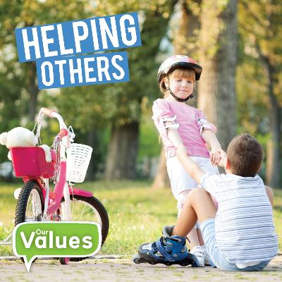 Our Values: Helping Others by Steffi Cavell-Clarke