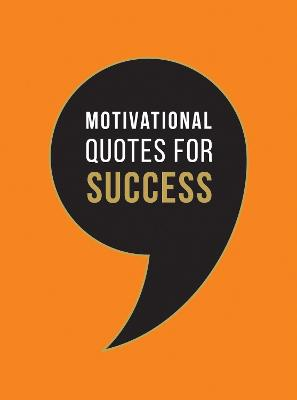 Motivational Quotes for Success: Wise Words to Inspire and Uplift You Every Day by Summersdale Publishers