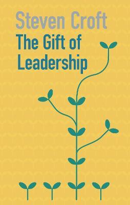 Gift of Leadership by Steven Croft