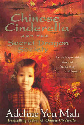 Chinese Cinderella and the Secret Dragon Society by Adeline Yen Mah