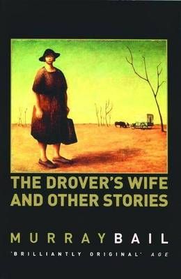 Drover's Wife & Other Stories by Murray Bail