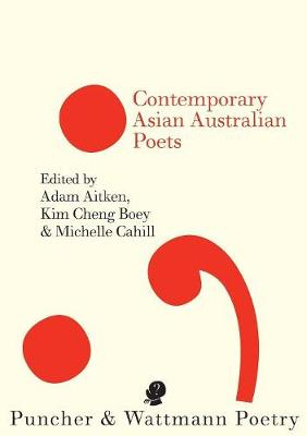 Contemporary Asian Australian Poets by Adam Aitken