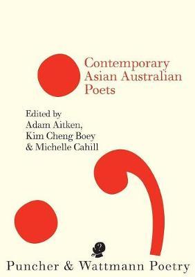 Contemporary Asian Australian Poets by Adam Aitken