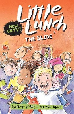 Little Lunch: The Slide by Danny Katz