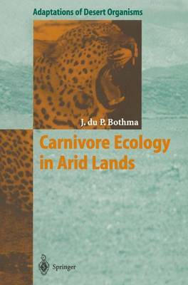 Carnivore Ecology in Arid Lands by Jacobus du P. Bothma