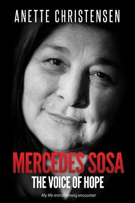 Mercedes Sosa - The Voice of Hope: My life-transforming encounter book